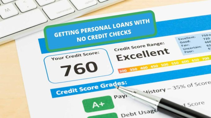 Getting-Personal-Loans-With-No-Credit-Checks